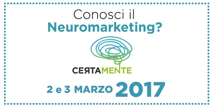 CertaMente 2017: the most all-encompassing Italian conference focused on neuromarketing